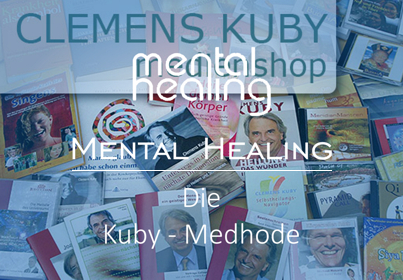 Mental Healing Die Kuby-Methode